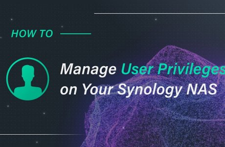 Manage User Privileges on Your Synology NAS | Synology